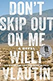 Don't Skip Out on Me: A Novel, Vlautin, Willy