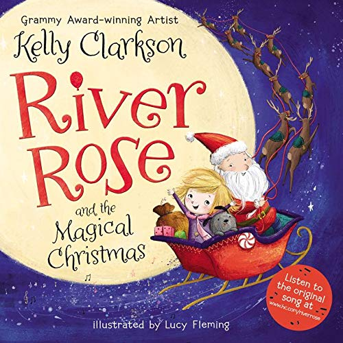 River Rose and the magical Christmas / Kelly Clarkson ; illustrated by Lucy Fleming.