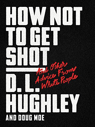 How Not to Get Shot by D.L. Hughley and Doug Moe