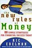 The New Rules of Money: 88 Strategies for Financial Success Today - book cover picture