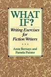 What If? Writing Exercises for Fiction Writers - book cover picture
