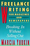 Freelance Writing for Magazines and Newspapers: Breaking in Without Selling Out (Harperresource Book) - book cover picture