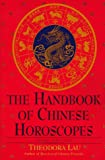 The Handbook Of Chinese Horoscopes (Paperback, 1995) Theodora Lau