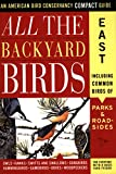 All the Backyard Birds:  East (American Bird Conservancy Compact Guide)