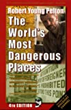 Robert Young Pelton's the World's Most Dangerous Places (World's Most Dangerous Places)-by Robert Young Pelton