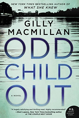 Odd child out : a novel / Gilly Macmillan.