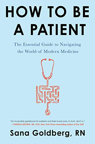 How to Be a Patient