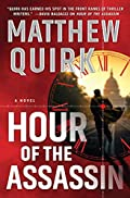Hour of the Assassin by Matthew Quirk