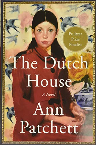 Read Now The Dutch House: A Novel