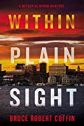 Within Plain Sight by Bruce Robert Coffin