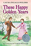 These Happy Golden Years (Little House (Original Series Paperback))