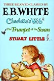 Three Beloved Classics by E. B. White: Charlotte's Web/the Trumpet of the Swan/Stuart Little - book cover picture