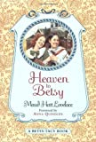 Book Cover: Heaven To Betsy (betsy-tacy) by Maud Hart Lovelace