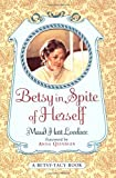 Book Cover: Betsy In Spite Of Herself (betsy-tacy) by Maud Hart Lovelace