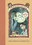 The Hostile Hospital (A Series of Unfortunate Events, Book 8) - book cover picture