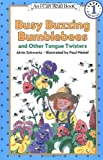 Busy Buzzing Bumblebees and Other Tongue Twisters (I Can Read Book)