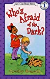Who's Afraid of the Dark? (Early I Can Read Book)