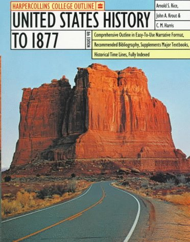 HarperCollins College Outline United States History to 1877 (Harpercollins College Outline Series)