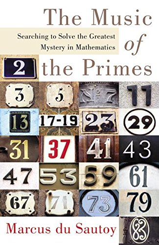 The   Music of the Primes : Searching to Solve the Greatest Mystery in Mathematics by Marcus du Sautoy (Author)