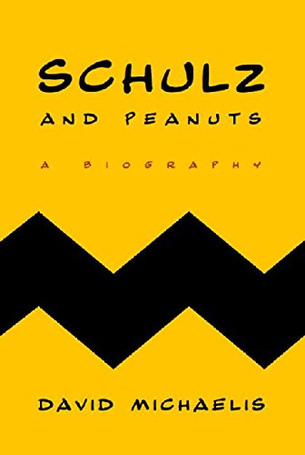 Schulz and Peanuts: A Biography, Michaelis, David
