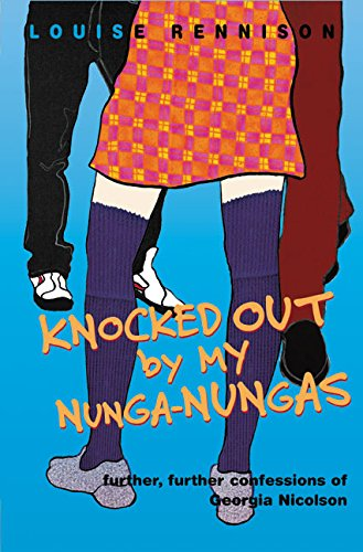 Knocked Out by My Nunga-Nungas: Further, Further Confessions of Georgia Nicolson, Rennison, Louise