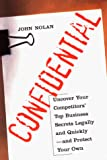 Confidential: Uncover Your Competitors' Top Business Secrets Legally and Quickly--and Protect Your Own