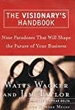 Buy The Visionary's Handbook: Nine Paradoxes That will Shape the Future of Your Business from Amazon