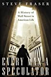 Buy Every Man a Speculator : A History of Wall Street in American Life from Amazon