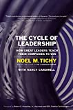 Buy The Cycle of Leadership : How Great Leaders Teach Their Companies to Win from Amazon