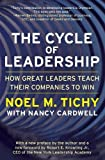 Book Cover: The Cycle Of Leadership: How Great Leaders Teach Their Companies To Win by Noel M. Tichy