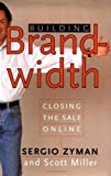 Buy Building Brandwidth: Closing the Sale Online from Amazon