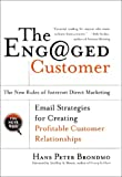 Buy The Engaged Customer : The  New Rules of Internet Direct Marketing from Amazon