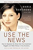 Book Cover: Use The News by Maria Bartiromo