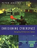 Envisioning Cyberspace: Designing 3D Electronic Space