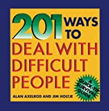 Buy 201 Ways to Deal With Difficult People from Amazon