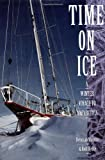 Time on Ice: A Winter Voyage to Antarctica - book cover picture