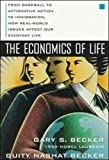 Buy The Economics of Life: From Baseball to Affermative Action to Immigration, How Real-World Issues Affect Our Everyday Life from Amazon