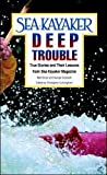 Sea Kayaker's Deep Trouble: True Stories and Their Lessons from Sea Kayaker Magazine - book cover picture