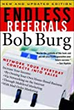 Endless Referrals: Network Your Everyday Contacts Into Sales, New & Updated Edition - book cover picture