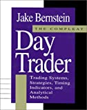 The Compleat Day Trader: Trading Systems, Strategies, Timing Indicators and Analytical Methods - book cover picture