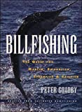 Billfishing: The Quest for Marlin, Swordfish, Spearfish & Sailfish