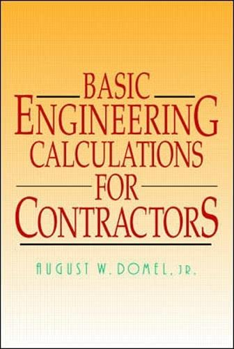 Basic Engineering Calculations for Contractors by August W. Domel