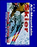 The All-Mountain Skier: The Way to Expert Skiing - book cover picture