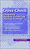 Cross-Check: Integrating Building Systems and Working Drawings