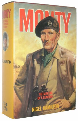 Monty: The Making of a General : 1887-1942, Hamilton, Nigel