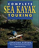 The Complete Kayacking Guide to Sea Kayak Touring