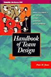 Handbook of Team Design: A Practitioner's Guide to Team Systems Development (McGraw-Hill Series in Software Development)