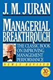 Buy Managerial Breakthrough: The Classic Book on Improving Management Performance/30th Anniversary Edition from Amazon