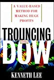 Trouncing the Dow: A Value-Based Method for Making Huge Profits in the Stock Market - book cover picture