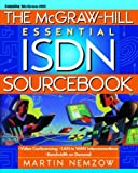 The McGraw-Hill Essential ISDN Sourcebook